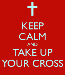 keep-calm-and-take-up-your-cross-2